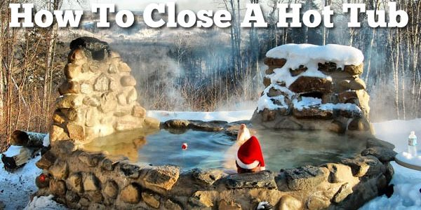 How To Close A Hot Tub Spa